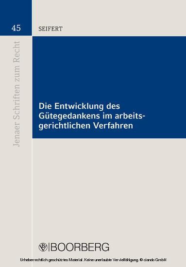 Die Entwicklung des Gütegedankens im arbeitsgerichtlichen Verfahren - Blick ins Buch