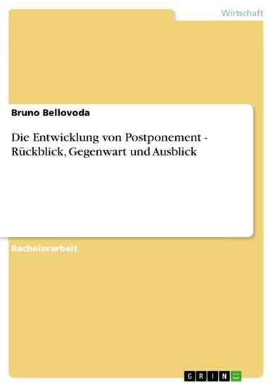 Die Entwicklung von Postponement - Rückblick, Gegenwart und Ausblick - Blick ins Buch