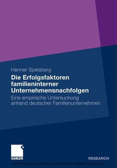 Die Erfolgsfaktoren familieninterner Unternehmensnachfolgen - Blick ins Buch