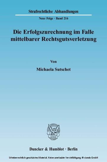 Die Erfolgszurechnung im Falle mittelbarer Rechtsgutsverletzung. - Blick ins Buch