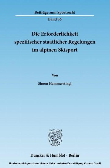 Die Erforderlichkeit spezifischer staatlicher Regelungen im alpinen Skisport. - Blick ins Buch