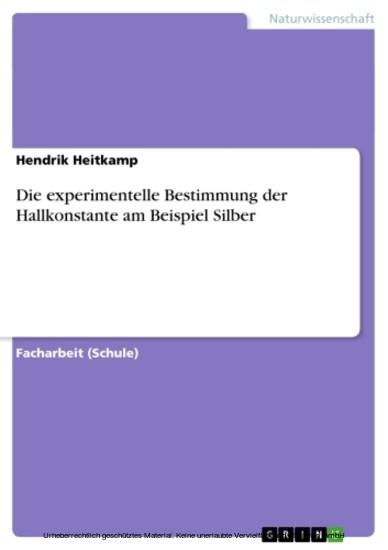 Die experimentelle Bestimmung der Hallkonstante am Beispiel Silber - Blick ins Buch