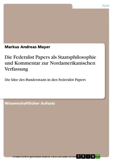 Die Federalist Papers als Staatsphilosophie und Kommentar zur Nordamerikanischen Verfassung - Blick ins Buch