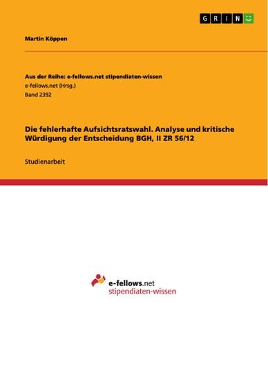 Die fehlerhafte Aufsichtsratswahl. Analyse und kritische Würdigung der Entscheidung BGH, II ZR 56/12 - Blick ins Buch