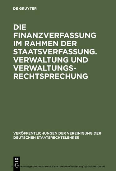 Die Finanzverfassung im Rahmen der Staatsverfassung. Verwaltung und Verwaltungsrechtsprechung - Blick ins Buch