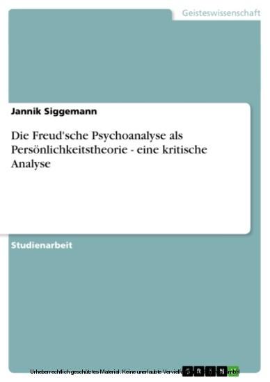 Die Freud'sche Psychoanalyse als Persönlichkeitstheorie - eine kritische Analyse - Blick ins Buch