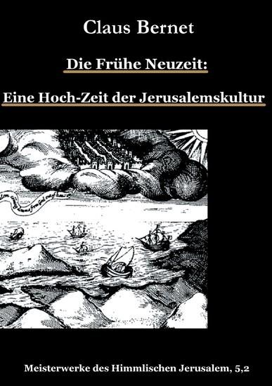 Die Frühe Neuzeit: Eine Hoch-Zeit der Jerusalemskultur - Blick ins Buch