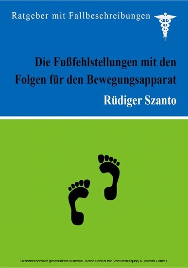Die Fußfehlstellungen mit den Folgen für den Bewegungsapparat - Blick ins Buch