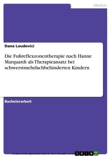 Die Fußreflexzonentherapie nach Hanne Marquardt als Therapieansatz bei schwerstmehrfachbehinderten Kindern - Blick ins Buch