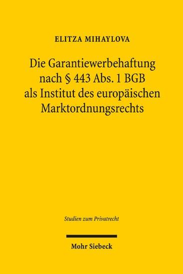 Die Garantiewerbehaftung nach § 443 Abs. 1 BGB als Institut des europäischen Marktordnungsrechts - Blick ins Buch