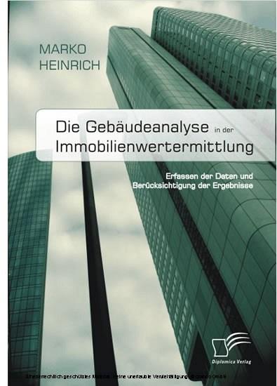 Die Gebäudeanalyse in der Immobilienwertermittlung. Erfassen der Daten und Berücksichtigung der Ergebnisse - Blick ins Buch