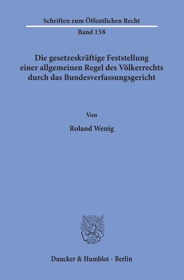 Die gesetzeskräftige Feststellung einer allgemeinen Regel des Völkerrechts durch das Bundesverfassungsgericht. - Blick ins Buch