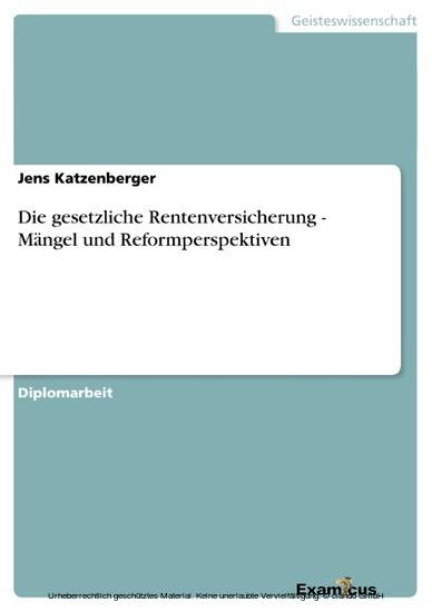 Die gesetzliche Rentenversicherung - Mängel und Reformperspektiven - Blick ins Buch