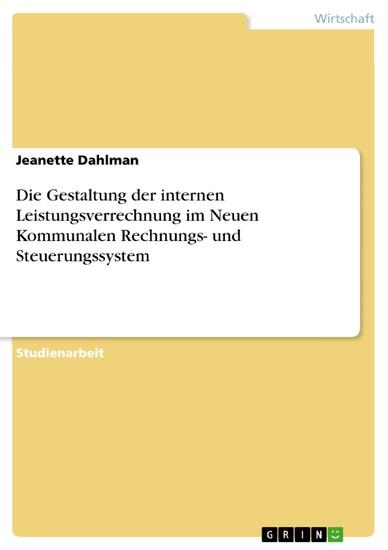 Die Gestaltung der internen Leistungsverrechnung im Neuen Kommunalen Rechnungs- und Steuerungssystem - Blick ins Buch