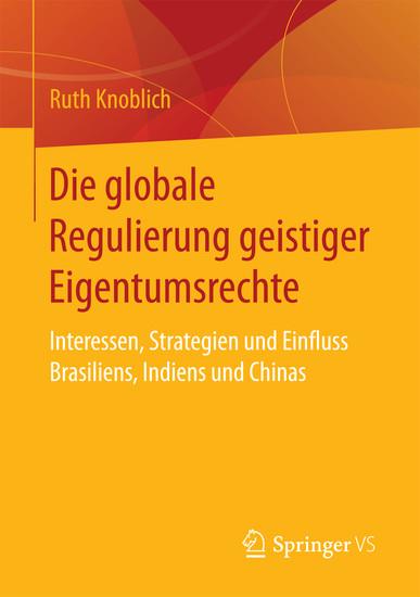 Die globale Regulierung geistiger Eigentumsrechte - Blick ins Buch