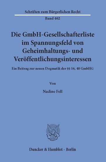 Die GmbH-Gesellschafterliste im Spannungsfeld von Geheimhaltungs- und Veröffentlichungsinteressen. - Blick ins Buch
