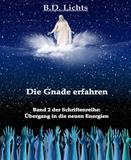 Die Gnade erfahren (Übergang in die neuen Energien II) - Blick ins Buch