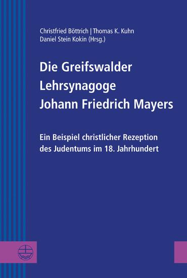 Die Greifswalder Lehrsynagoge Johann Friedrich Mayers - Blick ins Buch