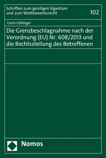 Die Grenzbeschlagnahme nach der Verordnung (EU) Nr. 608/2013 und die Rechtsstellung des Betroffenen - Blick ins Buch