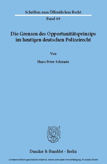 Die Grenzen des Opportunitätsprinzips im heutigen deutschen Polizeirecht. - Blick ins Buch