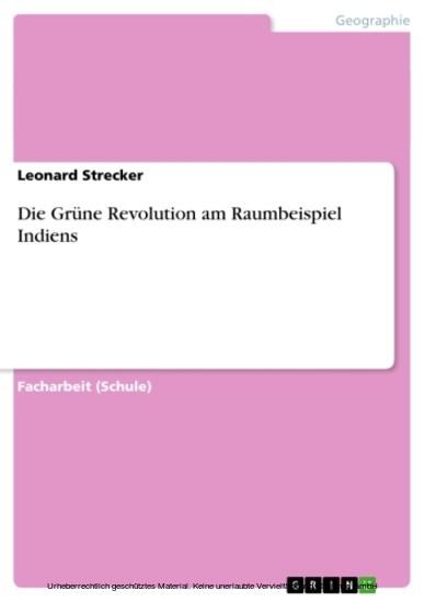 Die Grüne Revolution am Raumbeispiel Indiens - Blick ins Buch