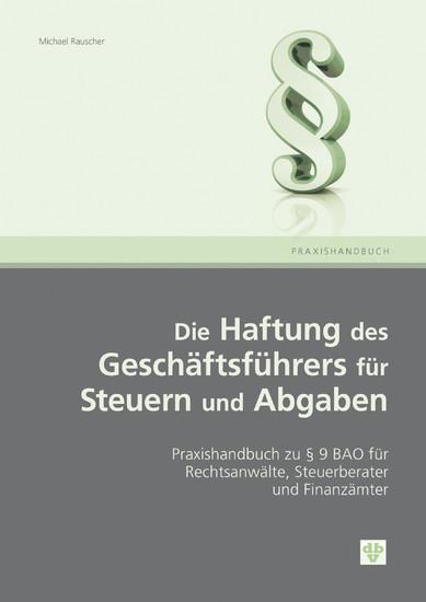 Die Haftung des Geschäftsführers für Steuern und Abgaben (Ausgabe Österreich) - Blick ins Buch