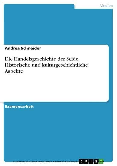 Die Handelsgeschichte der Seide. Historische und kulturgeschichtliche Aspekte - Blick ins Buch