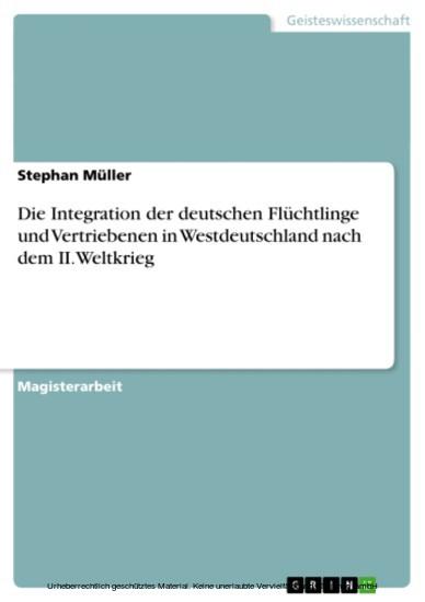 Die Integration der deutschen Flüchtlinge und Vertriebenen in Westdeutschland nach dem II.Weltkrieg - Blick ins Buch