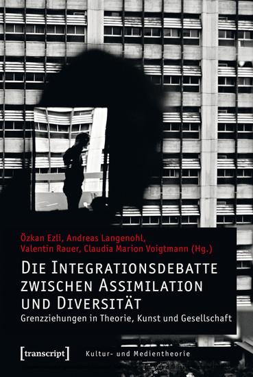 Die Integrationsdebatte zwischen Assimilation und Diversität - Blick ins Buch