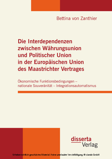 Die Interdependenzen zwischen Währungsunion und Politischer Union in der Europäischen Union des Maastrichter Vertrages - Blick ins Buch