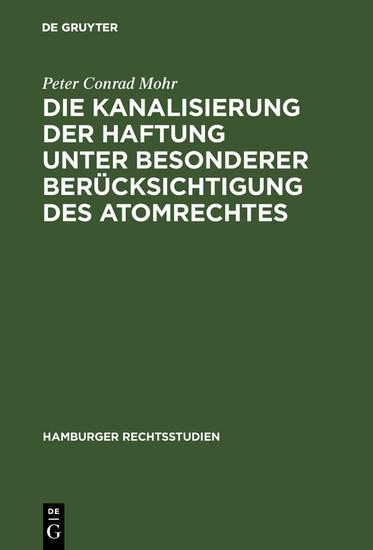 Die Kanalisierung der Haftung unter besonderer Berücksichtigung des Atomrechtes - Blick ins Buch