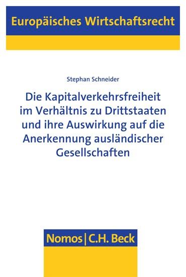 Die Kapitalverkehrsfreiheit im Verhältnis zu Drittstaaten und ihre Auswirkung auf die Anerkennung ausländischer Gesellschaften - Blick ins Buch