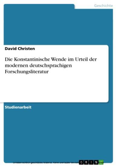 Die Konstantinische Wende im Urteil der modernen deutschsprachigen Forschungsliteratur - Blick ins Buch