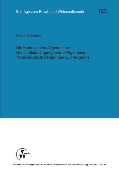Die Kontrolle von Allgemeinen Geschäftsbedingungen und Allgemeinen Versicherungsbedingungen: Ein Vergleich - Blick ins Buch