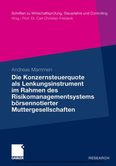 Die Konzernsteuerquote als Lenkungsinstrument im Rahmen des Risikomanagementsystems börsennotierter Muttergesellschaften - Blick ins Buch