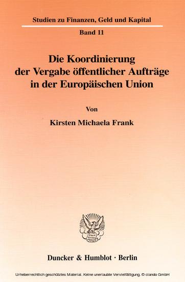 Die Koordinierung der Vergabe öffentlicher Aufträge in der Europäischen Union. - Blick ins Buch