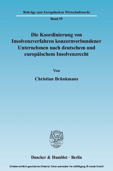 Die Koordinierung von Insolvenzverfahren konzernverbundener Unternehmen nach deutschem und europäischem Insolvenzrecht. - Blick ins Buch