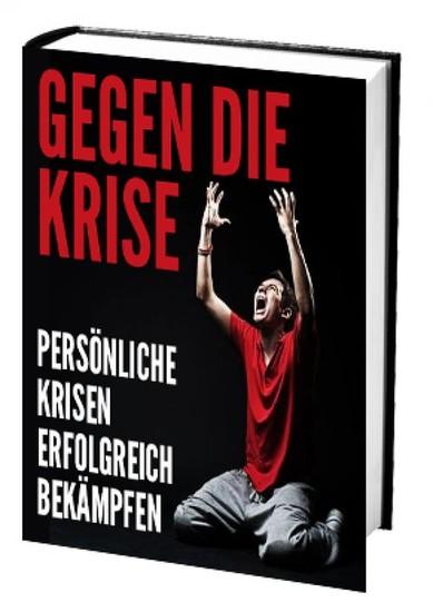 Gegen die Krise - Persönliche Krisen erfolgreich bekämpfen - Blick ins Buch