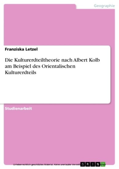 Die Kulturerdteiltheorie nach Albert Kolb am Beispiel des Orientalischen Kulturerdteils - Blick ins Buch