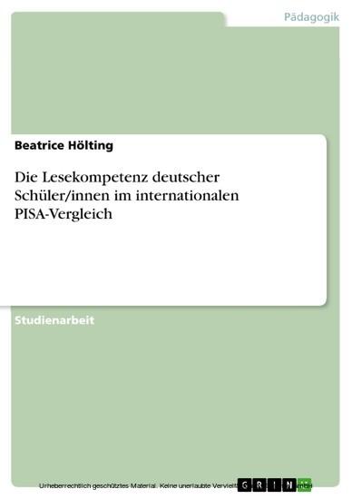Die Lesekompetenz deutscher Schüler/innen im internationalen PISA-Vergleich - Blick ins Buch