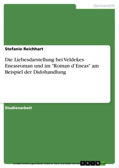 Die Liebesdarstellung bei Veldekes Eneasroman und im 'Roman d'Eneas' am Beispiel der Didohandlung - Blick ins Buch