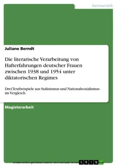 Die literarische Verarbeitung von Hafterfahrungen deutscher Frauen zwischen 1938 und 1954 unter diktatorischen Regimes - Blick ins Buch