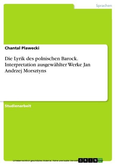 Die Lyrik des polnischen Barock. Interpretation ausgewählter Werke Jan Andrzej Morsztyns - Blick ins Buch
