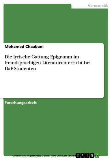 Die lyrische Gattung Epigramm im fremdsprachigen Literaturunterricht bei DaF-Studenten - Blick ins Buch