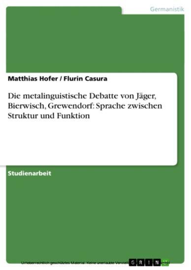 Die metalinguistische Debatte von Jäger, Bierwisch, Grewendorf: Sprache zwischen Struktur und Funktion - Blick ins Buch