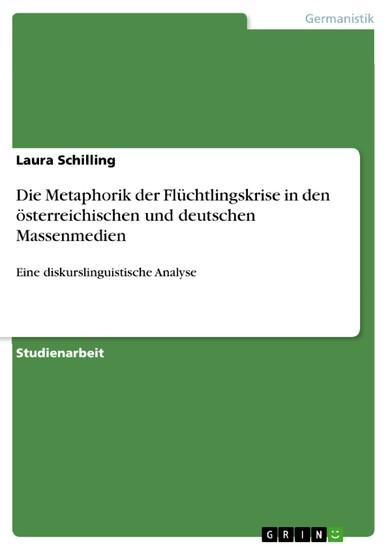 Die Metaphorik der Flüchtlingskrise in den österreichischen und deutschen Massenmedien - Blick ins Buch