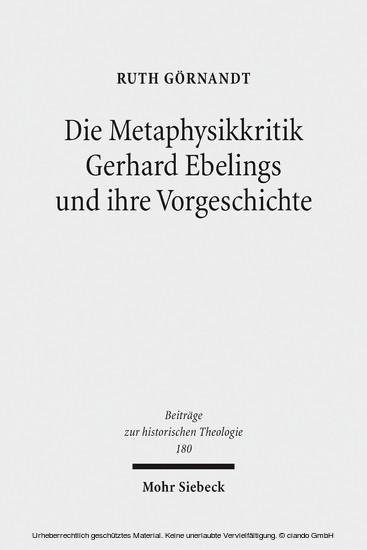 Die Metaphysikkritik Gerhard Ebelings und ihre Vorgeschichte - Blick ins Buch