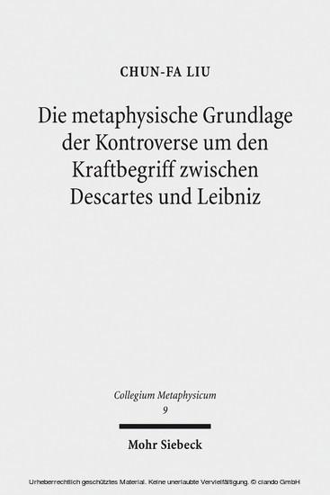 Die metaphysische Grundlage der Kontroverse um den Kraftbegriff zwischen Descartes und Leibniz - Blick ins Buch