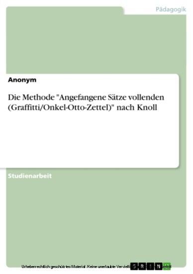 Die Methode 'Angefangene Sätze vollenden (Graffitti/Onkel-Otto-Zettel)' nach Knoll - Blick ins Buch