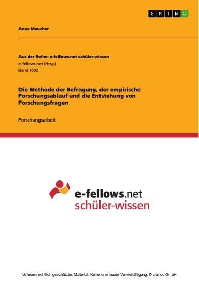Die Methode der Befragung, der empirische Forschungsablauf und die Entstehung von Forschungsfragen - Blick ins Buch